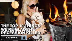Top Ten Things We're Glad the Recession Killed