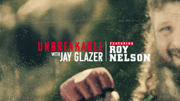 Bellator 200: Unbreakable with Jay Glazer - Featuring Roy Nelson